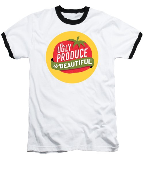 Ugly Produce Is Beautiful Baseball T-Shirt