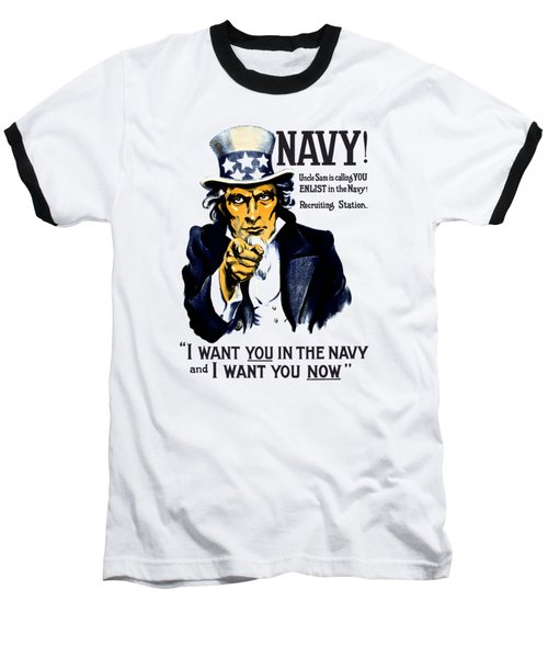 Uncle Sam Wants You In The Navy Baseball T-Shirt