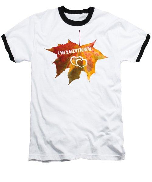 Unconditional Love Typography Carved On A Fall Leaf Baseball T-Shirt by Georgeta Blanaru