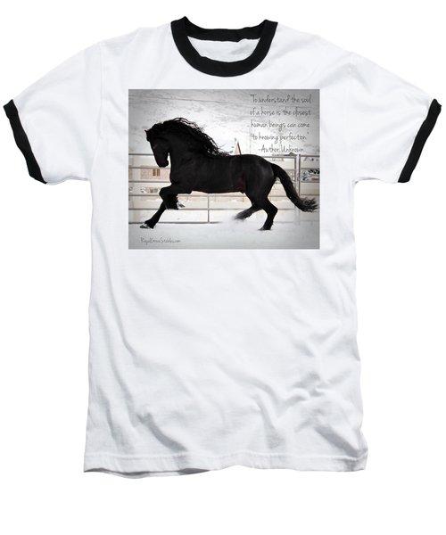 Understand The Soul Of A Horse Baseball T-Shirt