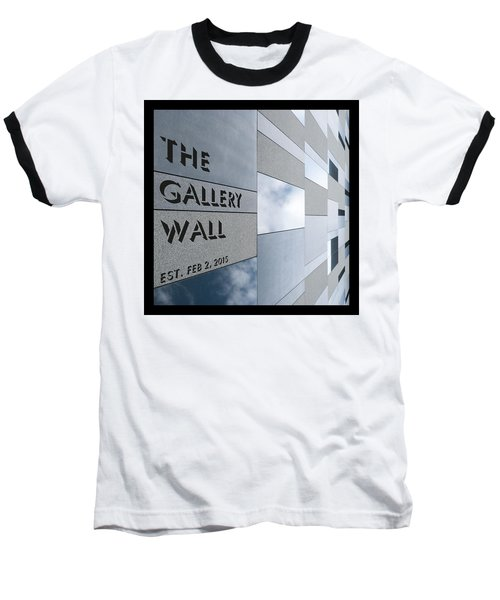 Baseball T-Shirt featuring the photograph Up The Wall-the Gallery Wall Logo by Wendy Wilton