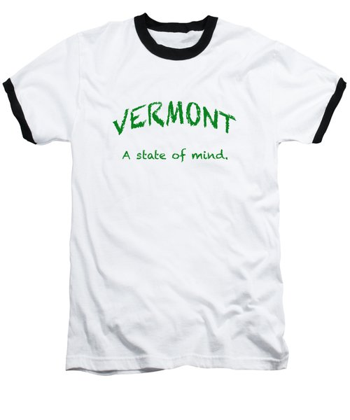 Vermont, A State Of Mind Baseball T-Shirt by George Robinson