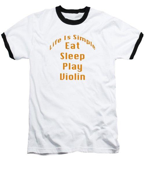 Violin Viola Eat Sleep Play Violin 5522.02 Baseball T-Shirt by M K  Miller