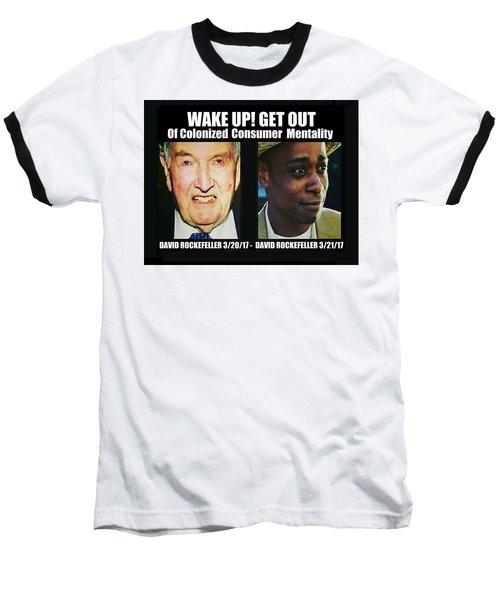 Wake Up Get Out Baseball T-Shirt