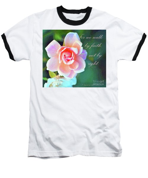 Walk By Faith Baseball T-Shirt by Inspirational Photo Creations Audrey Woods