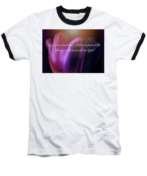 Walk Towards The Light Baseball T-Shirt