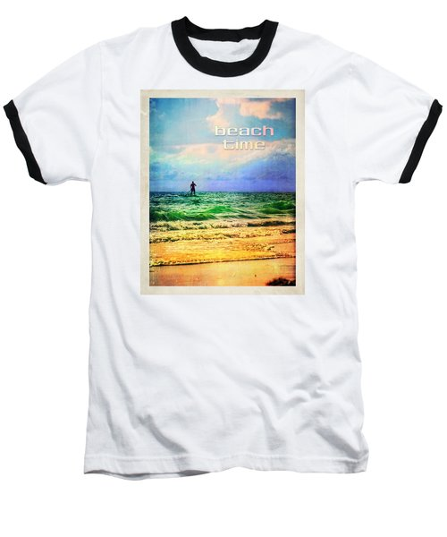 Baseball T-Shirt featuring the photograph Beach Time by Tammy Wetzel