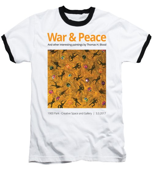 War And Peace T-shirt Baseball T-Shirt