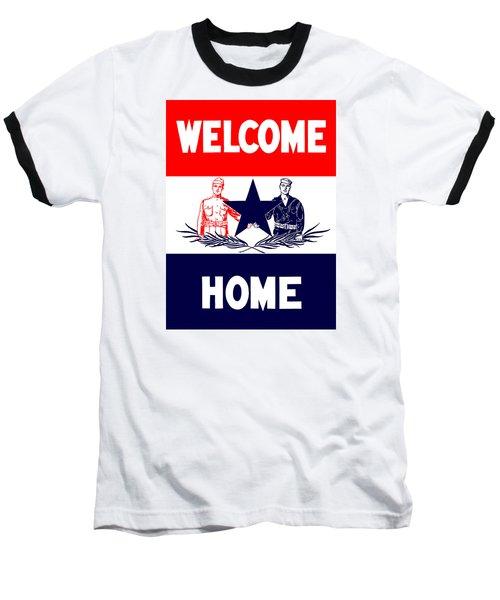 Vintage Welcome Home Military Sign Baseball T-Shirt