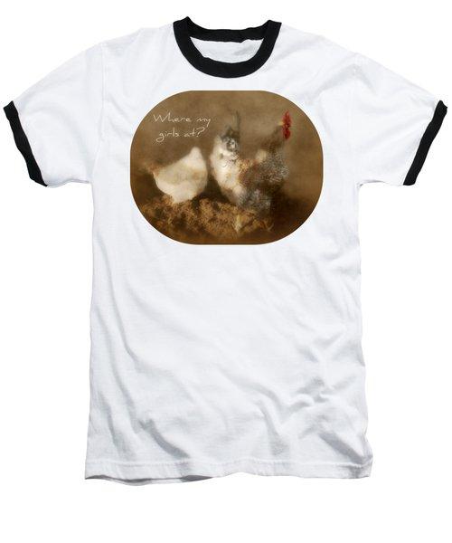 Where My Girls At Baseball T-Shirt