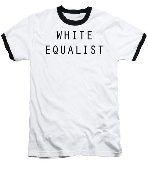 White Equalist Baseball T-Shirt