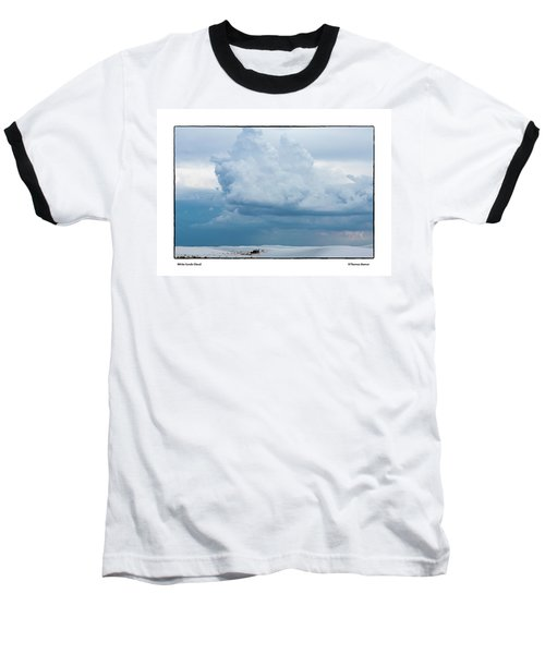 White Sands Cloud Baseball T-Shirt by R Thomas Berner