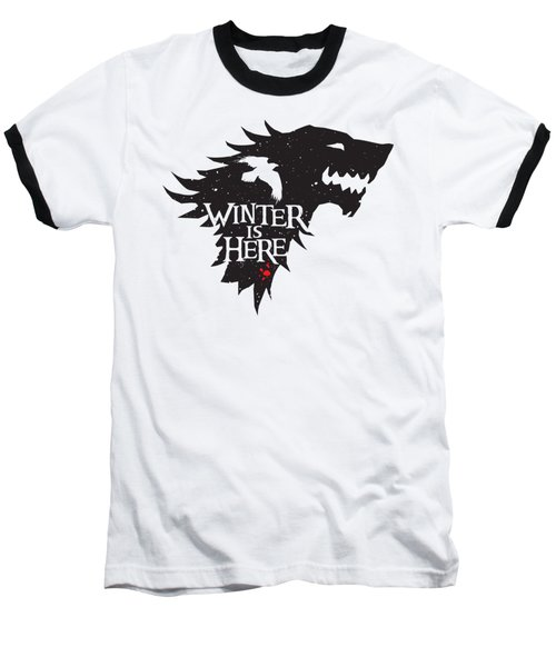 Winter Is Here Baseball T-Shirt