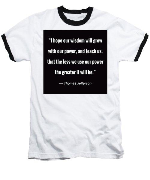 Wisdom Will Grow Baseball T-Shirt