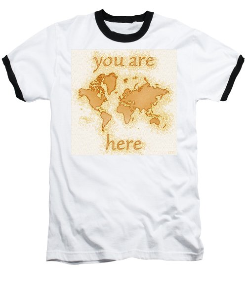 World Map Airy You Are Here In Brown And White  Baseball T-Shirt by Eleven Corners