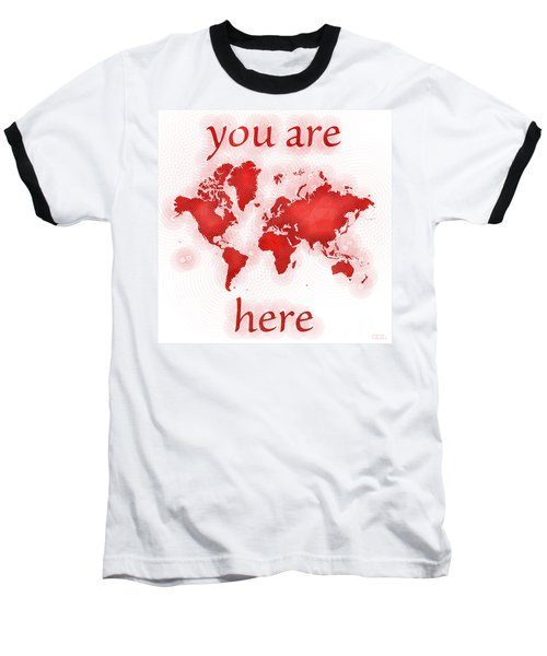 World Map Zona You Are Here In Red And White Baseball T-Shirt