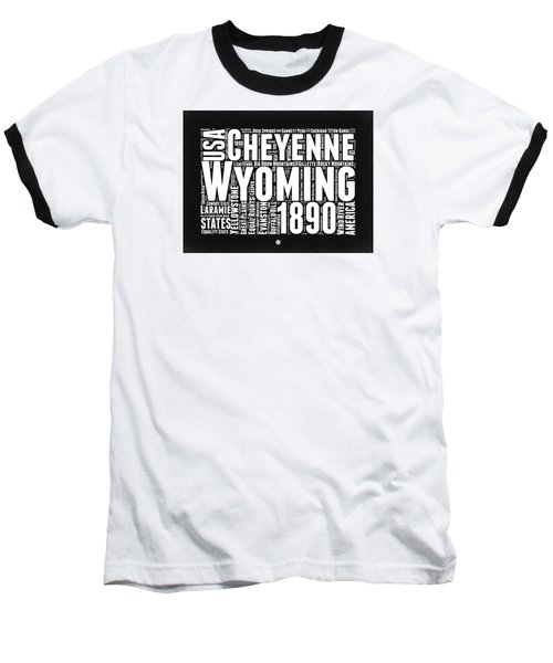 Wyoming Black And White Word Cloud Map Baseball T-Shirt