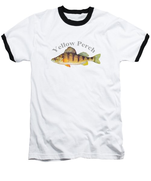 Yellow Perch Fish By Dehner Baseball T-Shirt by T Shirts R Us -