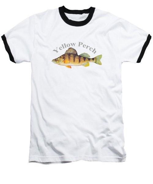 Yellow Perch Fish By Dehner Baseball T-Shirt