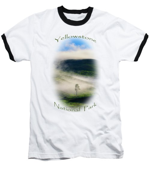 Yellowstone T-shirt Baseball T-Shirt by Greg Norrell