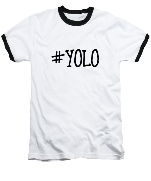 #yolo Baseball T-Shirt by Clare Bambers