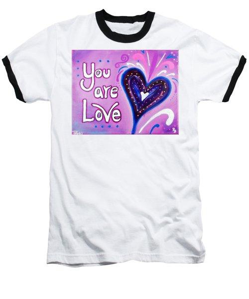 You Are Love Purple Heart Baseball T-Shirt