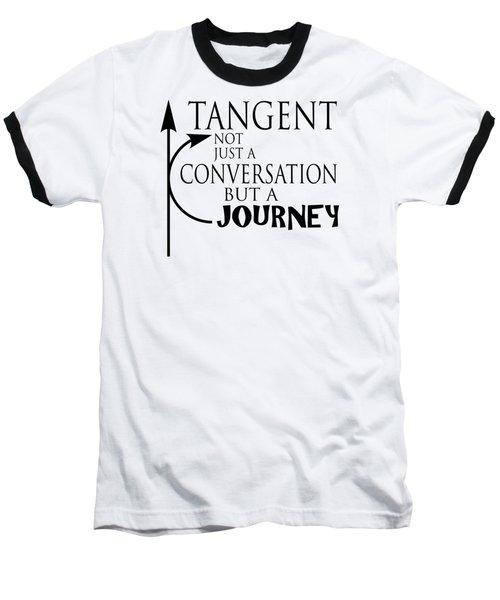 Adhd Shirt - Tangent, Not Just A Conversation Baseball T-Shirt