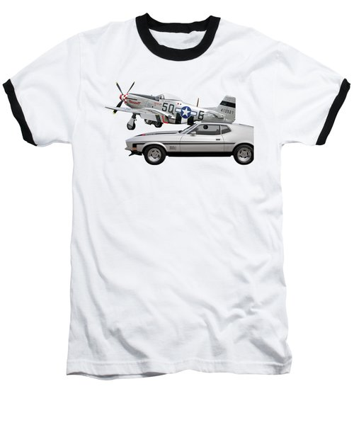 Mach 1 Mustang With P51  Baseball T-Shirt