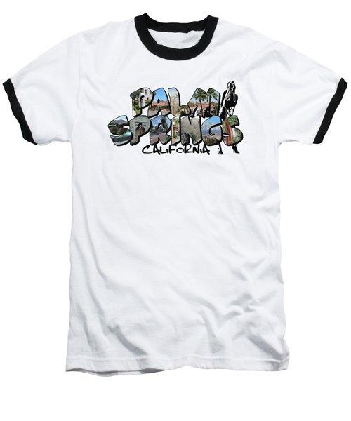 Big Letter Palm Springs California Baseball T-Shirt