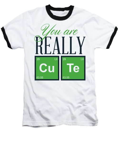 Chemistry Fun You Are Really Cu Te Baseball T-Shirt