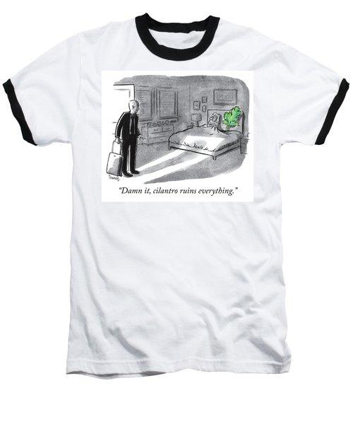 Cilantro Ruins Everything Baseball T-Shirt