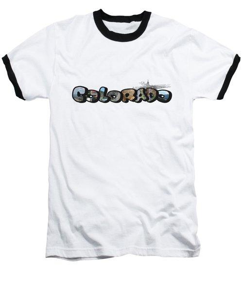 Colorado Big Letter Digital Art Baseball T-Shirt