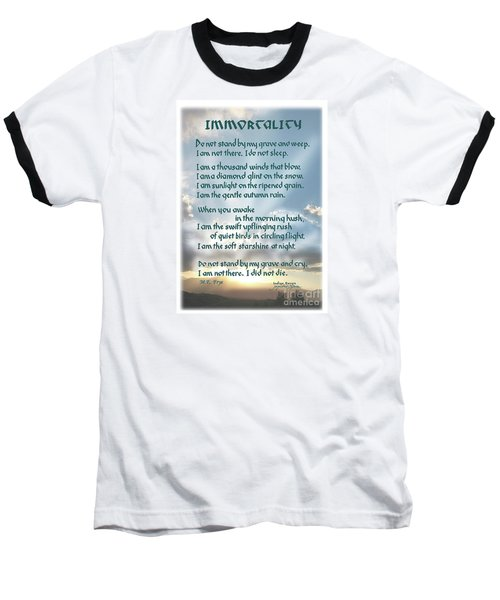 Do Not Stand At My Grave And Weep Baseball T-Shirt