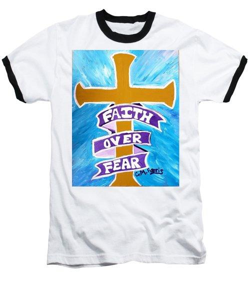Faith Over Fear Cross  Baseball T-Shirt