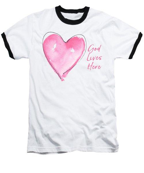 God Lives Here Baseball T-Shirt