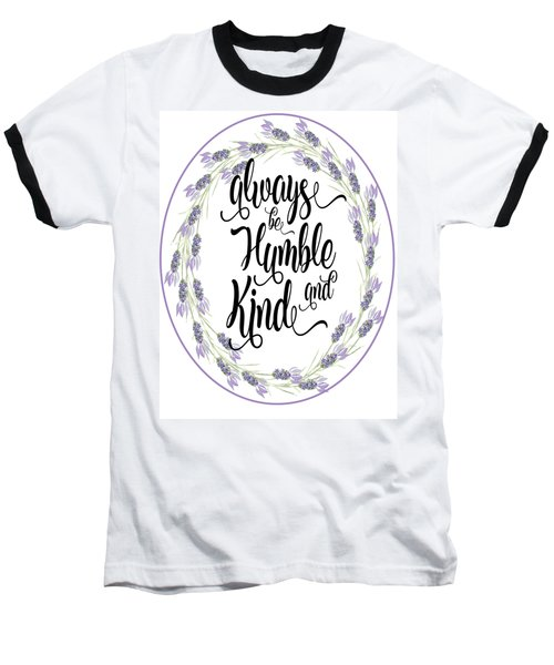 Humble And Kind Baseball T-Shirt