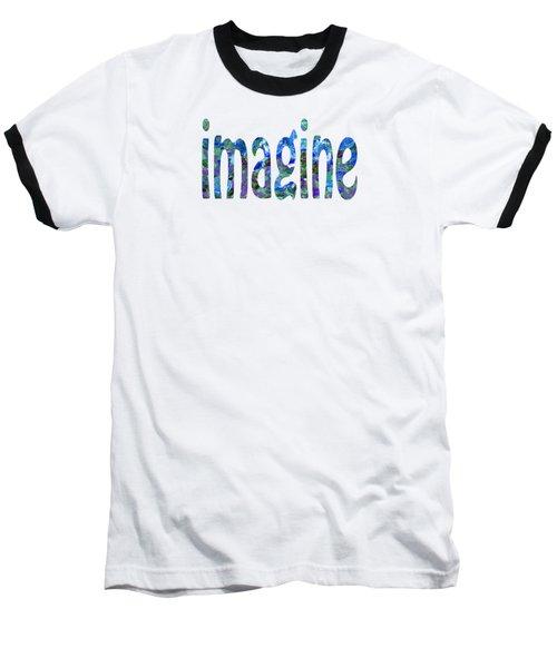 Imagine 1008 Baseball T-Shirt
