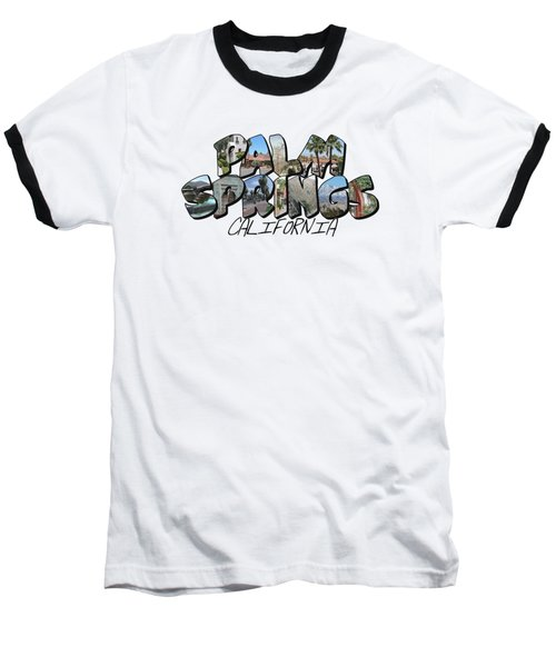 Large Letter Palm Springs California Baseball T-Shirt