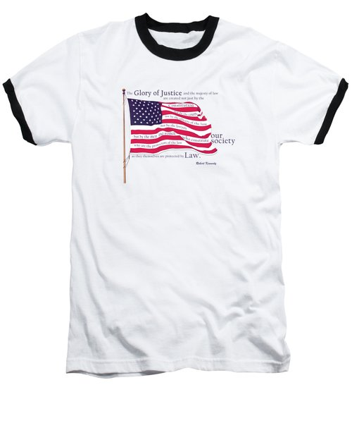 Law And Society American Flag With Robert Kennedy Quote Baseball T-Shirt