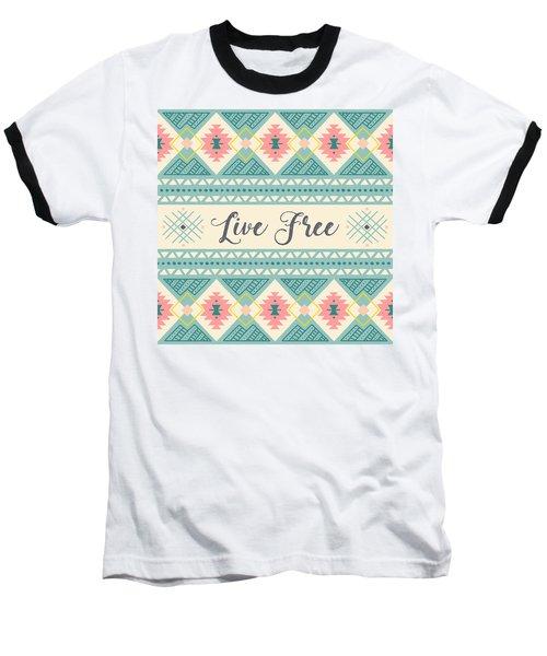 Live Free - Boho Chic Ethnic Nursery Art Poster Print Baseball T-Shirt