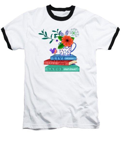 Live Laugh Love Baseball T-Shirt