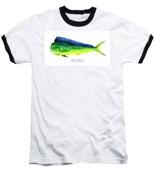 Mahi Mahi Baseball T-Shirt