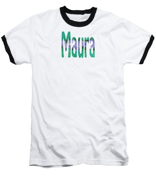 Maura Baseball T-Shirt