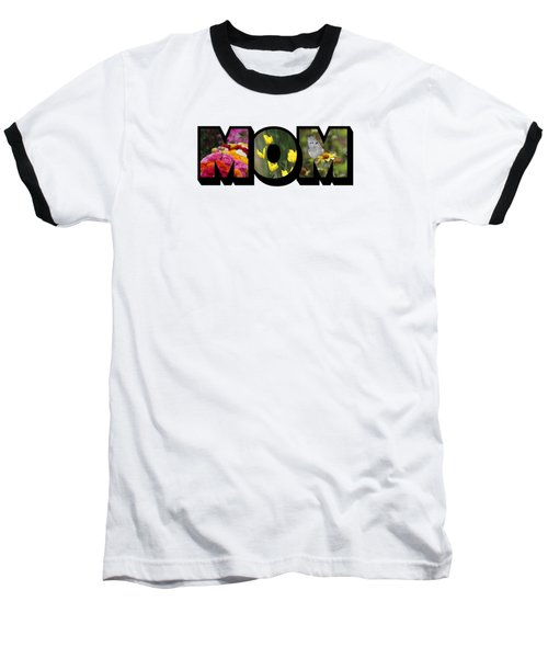 Mom Big Letter-great Mother's Day Gift Baseball T-Shirt