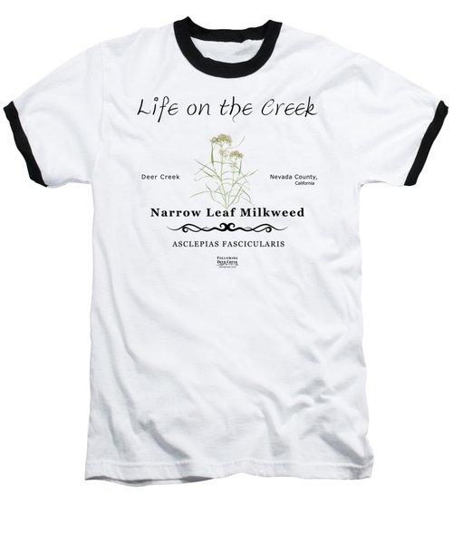 Narrow Leaf Milkweed Baseball T-Shirt
