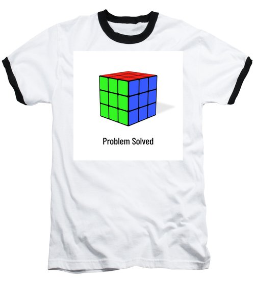Problem Solved Baseball T-Shirt
