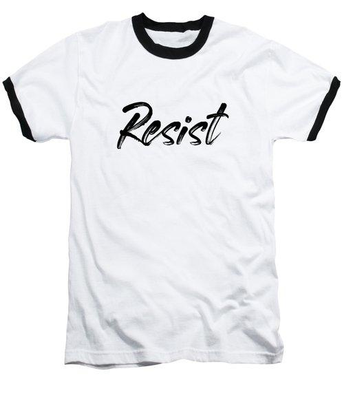 Resist - Black On White Baseball T-Shirt