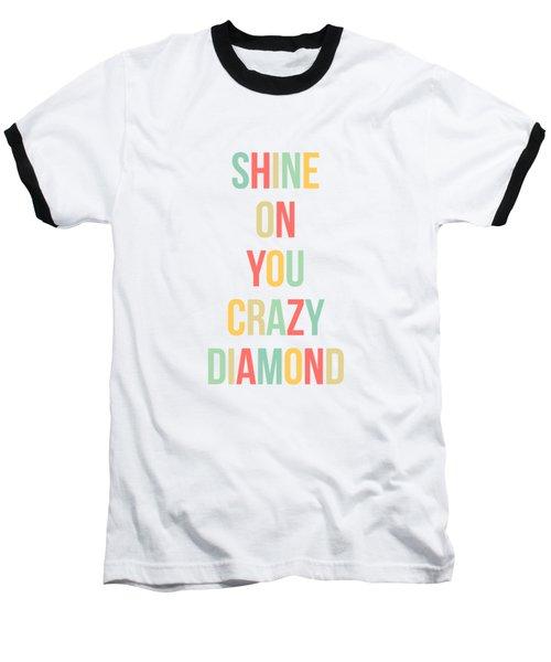 Shine On You Crazy Diamond Baseball T-Shirt