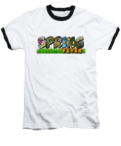 Spring Fever Big Letter Baseball T-Shirt