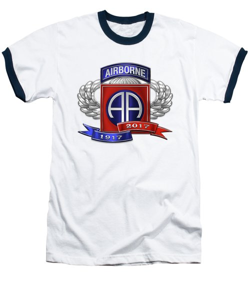 Baseball T-Shirt featuring the digital art 82nd Airborne Division 100th Anniversary Insignia Over White Leather by Serge Averbukh